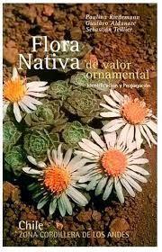 FLORA NATIVA DE VALOR ORNAMENTAL ZONA CORDILLERA DE LOS ANDES