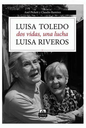 LUISA TOLEDO, LUISA RIVEROS DOS VIDAS, UNA LUCHA