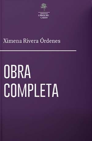 OBRA COMPLETA (XIMENA RIVERA)