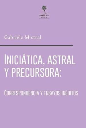 INICIATICA, ASTRAL Y PRECURSORA
