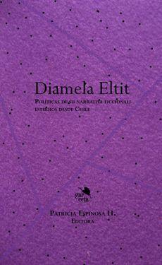 DIAMELA ELTIT. POLITICAS DE SU NARRATIVA FICCIONAL