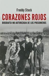CORAZONES ROJOS. BIO NO AUTORI DE LOS PRISIONEROS
