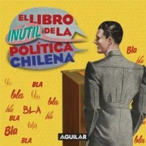 LIBRO INUTIL DE LA POLITICA CHILENA, EL