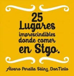 25 LUGARES IMPRESCINDIBLES DONDE COMER EN STGO