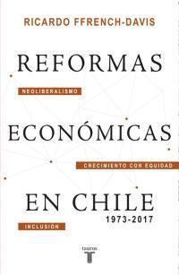 REFORMAS ECONOMICAS EN CHILE 1973-2017
