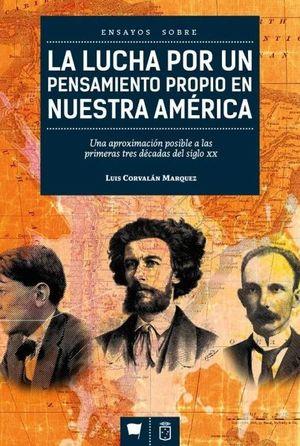LA LUCHA POR UN PENSAMIENTO PROPIO EN NUESTRA AMERICA