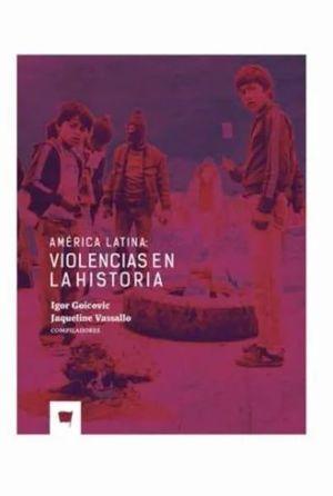 AMERICA LATINA: VIOLENCIAS EN LA HISTORIA