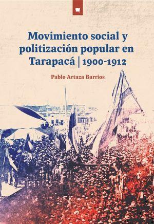 MOVIMIENTO SOCIAL Y POLITIZACION POPULAR EN TARAPACA 1900-1912