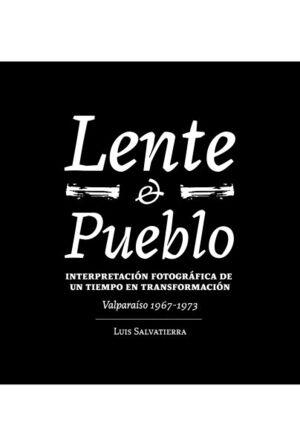 LENTE Y PUEBLO (VALPARAISO 1967-1973)