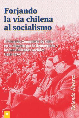 FORJANDO LA VIA CHILENA AL SOCIALISMO