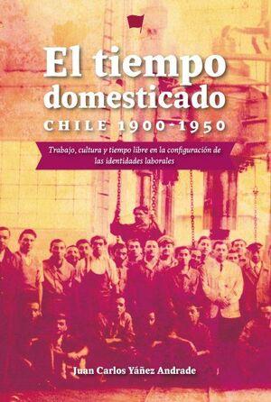 EL TIEMPO DOMESTICADO CHILE 1900-1950
