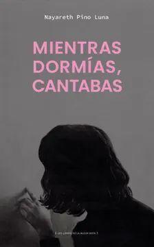 MIENTRAS DORMIAS, CANTABAS