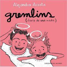 GREMLINS. DIARIO DE UNA MADRE