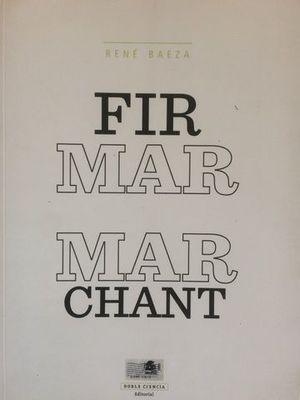 FIRMAR MARCHANT