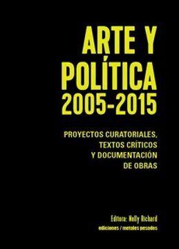 ARTE Y POLITICA 2005-2015