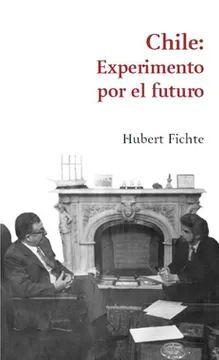 CHILE: EXPERIMENTO POR EL FUTURO