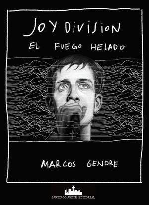 JOY DIVISION - EL FUEGO HELADO