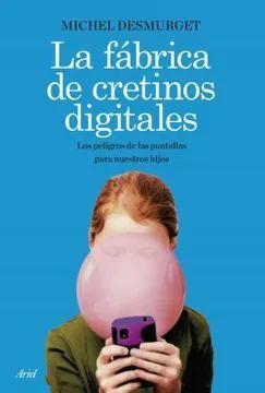 LA FABRICA DE CRETINOS DIGITALES