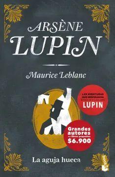 ARSENE LUPIN: LA AGUJA HUECA