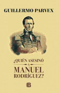 QUIÉN ASESINÓ A MANUEL RODRÍGUEZ