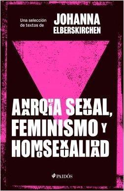 ANARQUIA SEXUAL FEMINISMO Y HOMOSEXUALIDAD