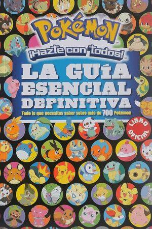 POKEMON - LA GUIA ESENCIAL DEFINITIVA