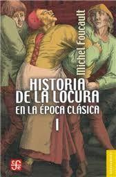 HISTORIA DE LA LOCURA EN LA EPOCA CLASICA I-II