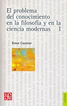 PROBLEMA DEL CONOCIMIENTO EN LA FILOSOFIA Y EN LA CIENCIA MODERNAS I