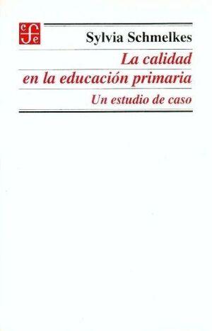 CALIDAD EN LA EDUCACION PRIMARIA, LA