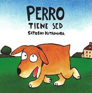 PERRO TIENE SED, EL