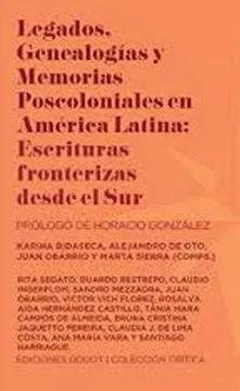 LEGADOS, GENEALOGIAS Y MEMORIAS POSCOLONIALES EN AMERICA LATINA