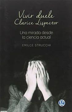 VIVIR DUELE. CLARICE LISPECTOR