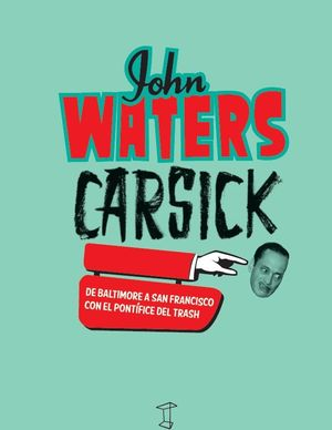 CARSICK - JOHN WATERS