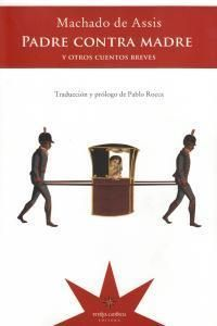 PADRE CONTRA MADRE Y OTROS CUENTOS BREVES