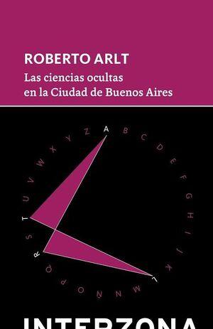 CIENCIAS OCULTAS EN LA CIUDAD DE BUENOS AIRES, LAS