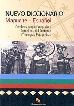 NUEVO DICCIONARIO MAPUCHE ESPAÑOL