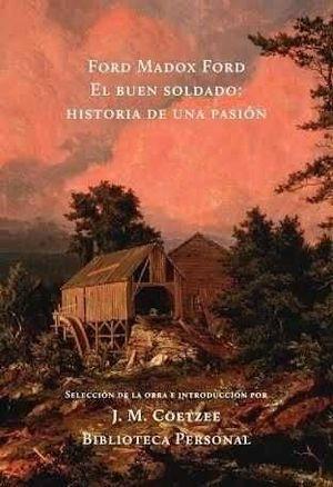 EL BUEN SOLDADO / HISTORIA DE UNA PASION
