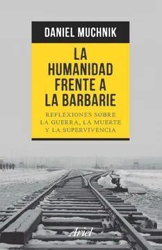 HUMANIDAD FRENTE A LA BARBARIE, LA