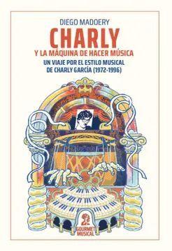 CHARLY Y LA MAQUINA DE HACER MUSICA