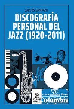 DISCOGRAFÍA PERSONAL DEL JAZZ 1920-2011