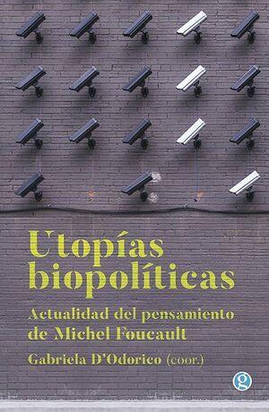 UTOPIAS BIOPOLITICAS