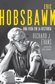 ERIC HOBSBAWN. UNA VIDA EN LA HISTORIA