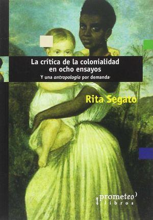 LA CRITICA DE LA COLONIALIDAD EN OCHO ENSAYOS