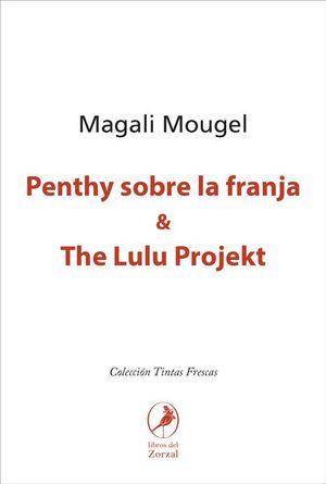 PENTHY SOBRE LA FRANJA & THE LULU PROJEKT