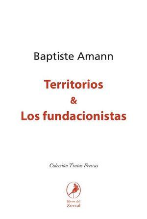 TERRITORIOS & LOS FUNDACIONISTAS