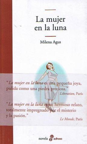 LA MUJER EN LA LUNA. (NOVELA.) TRADUCCIÓN DE MÓNICA HERRERO.
