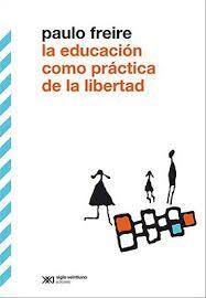EDUCACIÓN COMO PRÁCTICA DE LA LIBERTAD
