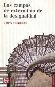 LOS CAMPOS DE EXTERMINIO DE LA DESIGUALDAD