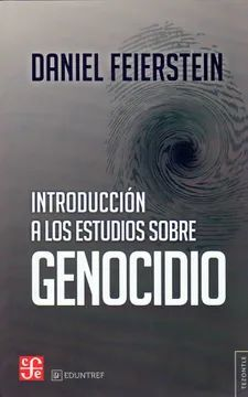 INTRODUCCIÓN A LOS ESTUDIOS SOBRE GENOCIDIO / DANIEL FEIERSTEIN.