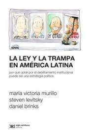 LA LEY Y LA TRAMPA EN AMERICA LATINA
